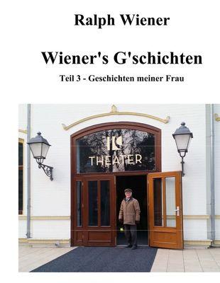 Wiener's G'schichten Teil 3