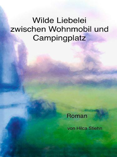 Wilde Liebelei zwischen Wohnmobil und Campingplatz