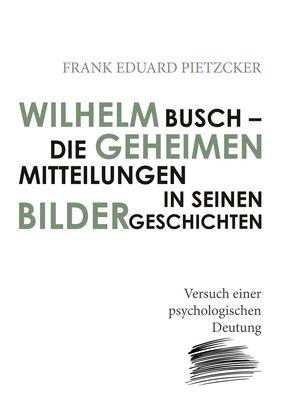 Wilhelm Busch – Die geheimen Mitteilungen in seinen Bildergeschichten