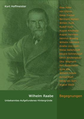 Wilhelm Raabe - Begegnungen