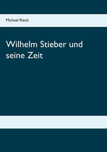 Wilhelm Stieber und seine Zeit