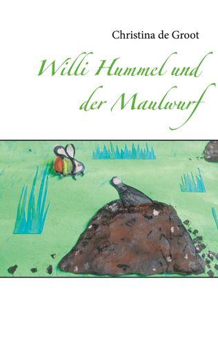 Willi Hummel und der Maulwurf