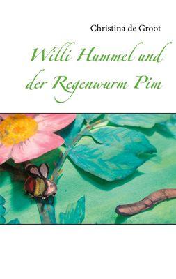 Willi Hummel und der Regenwurm Pim