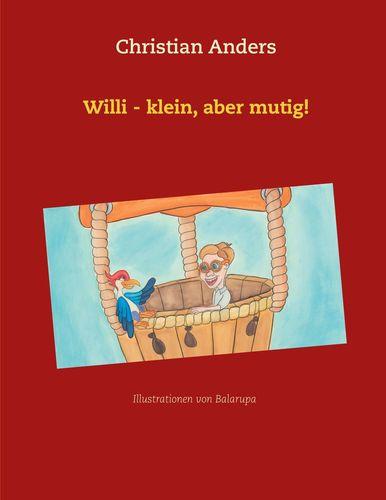 Willi - klein, aber mutig!