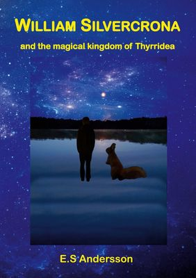 William Silvercrona and the magical kingdom of Thyrridea