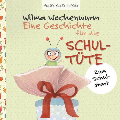 Wilma Wochenwurm: Eine Geschichte für die Schultüte