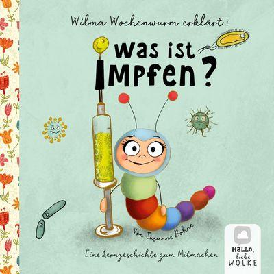 Wilma Wochenwurm erklärt: Was ist Impfen?