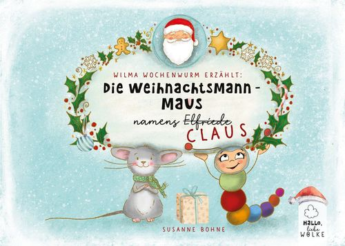 Wilma Wochenwurm erzählt: Die Weihnachtsmann-Maus namens Claus