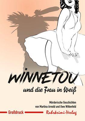 Winnetou und  die Frau in Weiß - Großdruck