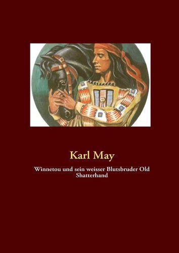 Winnetou und sein weisser Blutsbruder Old Shatterhand