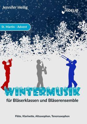 Wintermusik für Bläserklassen und Bläserensemble