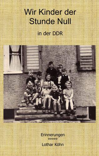 Wir Kinder der Stunde Null in der DDR