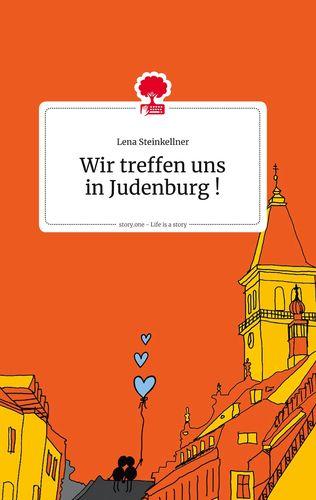 Wir treffen uns in Judenburg ! Life is a Story - story.one