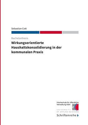 Wirkungsorientierte Haushaltskonsolidierung in der kommunalen Praxis