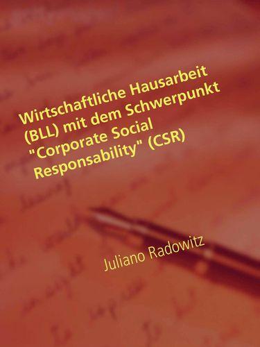 """Wirtschaftliche Hausarbeit (BLL) mit dem Schwerpunkt """"Corporate Social Responsability"""" (CSR)"""