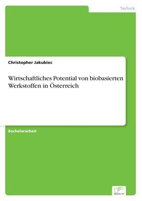 Wirtschaftliches Potential von biobasierten Werkstoffen in Österreich