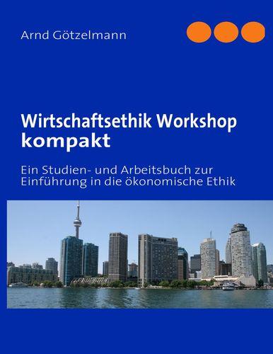 Wirtschaftsethik Workshop kompakt