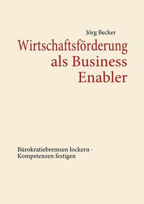 Wirtschaftsförderung als Business Enabler