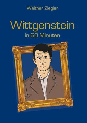Wittgenstein in 60 Minuten