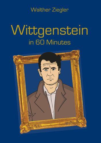Wittgenstein in 60 Minutes