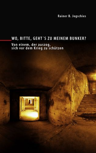 Wo, bitte, geht´s zu meinem Bunker?