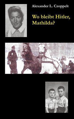 Wo bleibt Hitler, Mathilda?