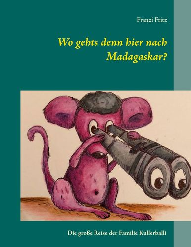 Wo gehts denn hier nach Madagaskar?