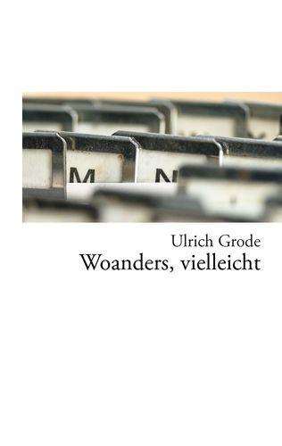 Woanders, vielleicht