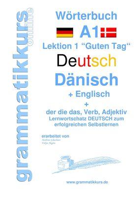 Wörterbuch Deutsch - Dänisch - Englisch Niveau A1