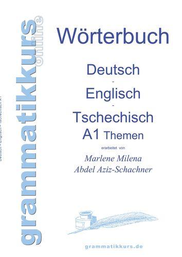 Wörterbuch Deutsch - Englisch - Tschechisch Themen A1