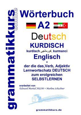 Wörterbuch Deutsch - Kurdisch - Kurmandschi - Englisch A2