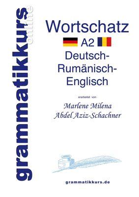 Wörterbuch Deutsch - Rumänisch - Englisch Niveau A2