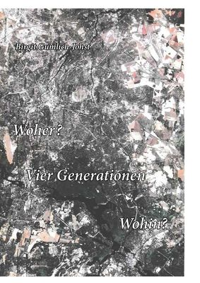 Woher? Vier Generationen Wohin?