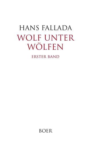 Wolf unter Wölfen Band 1
