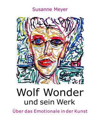 Wolf Wonder und sein Werk