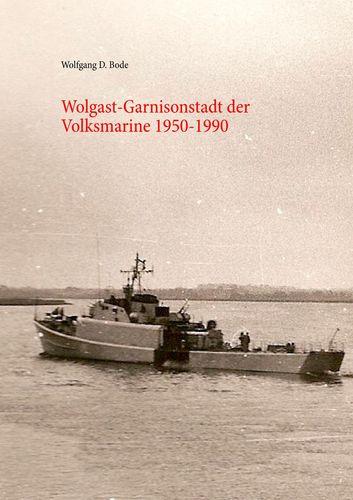 Wolgast-Garnisonstadt der Volksmarine 1950-1990