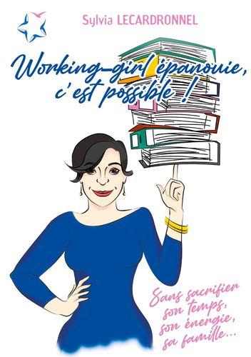 Working-girl épanouie, c'est possible !