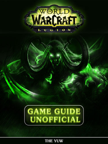 World of Warcraft Legion Game Guide