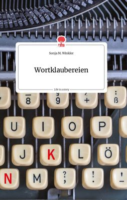 Wortklaubereien. Life is a Story - story.one