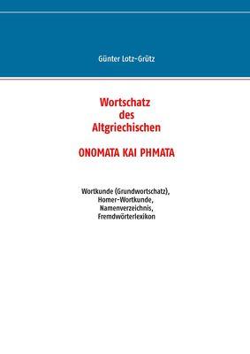 Wortschatz des Altgriechischen  -  ONOMATA KAI PHMATA
