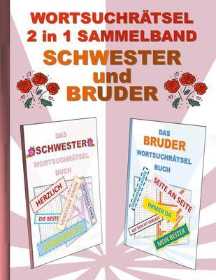 WORTSUCHRÄTSEL 2 in 1 SAMMELBAND SCHWESTER und BRUDER