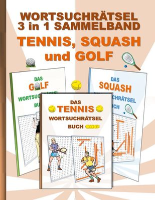 Wortsuchrätsel 3 in 1 Sammelband Tennis, Squash und Golf