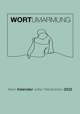 Wortumarmung Kalender 2022
