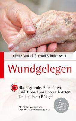 Wundgelegen - 40 Hintergründe, Einsichten und Tipps zum unterschätztem Lebensrisiko Pflege.