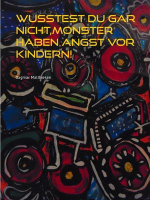 Wußtest du gar nicht, Monster haben Angst vor Kindern!