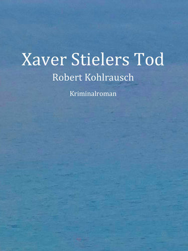 Xaver Stielers Tod