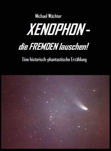 XENOPHON - die Fremden lauschen!
