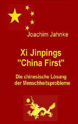 "Xi Jinpings ""China First"""