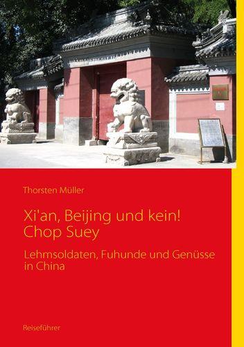 Xi'an, Beijing und kein! Chop Suey