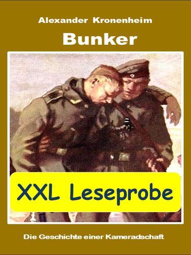 XXL LESEPROBE - Bunker: Die Geschichte einer Kameradschaft